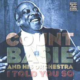 I TOLD YOU SO AND HIS ORCHESTRA Audio CD, COUNT BASIE, CD