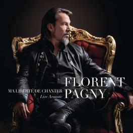 MA LIBERTE DE CHANTER LIVE FLORENT PAGNY, CD