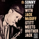 STITT MEETS BROTHER JACK TENORGEL ALBUM W/ART TAYLOR,RAY BARRETTO,..REC. 1962