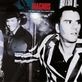 BODY GAVE YOU EVERYTHING MAGNUS, CD