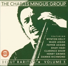 DEBUT RARITIES VOL.3 W/KELLY/ADAMS Audio CD, MINGUS, CHARLES -GROUP-, CD