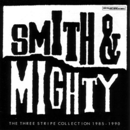 THREE STRIPE COLLECTION.. .. 1985 - 1990 SMITH & MIGHTY, CD