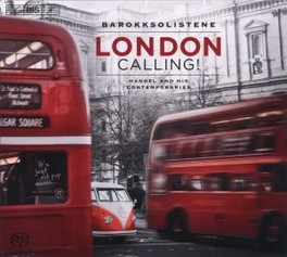 LONDON CALLING B.EIKE//WORKS BY HANDEL/CORELLI/VERACINI BAROKKSOLISTENE, CD