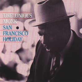 SAN FRANCISCO HOLIDAY Audio CD, THELONIOUS MONK, CD