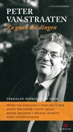 Zo gaan die dingen PETER VAN STRAATEN 2 CD luisterboek verhalen voorgelezen door Jenny Arean e.a., Van Straaten, Peter, Luisterboek