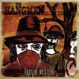 EAST OF WESTERN HANGMEN, CD