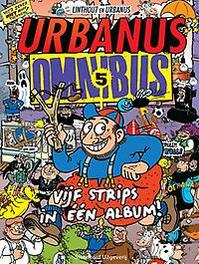 URBANUS OMNIBUS 05. DEEL 5 bevat: de sponskesrace, de gesloten koffer, Urbanellalala, het verslechteringsgesticht, de zeven plagen, Urbanus, Paperback