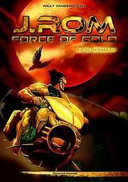 J.ROM, FORCE OF GOLD 04. BLOEDMAAN J.ROM, FORCE OF GOLD, Willy Vandersteen, Paperback