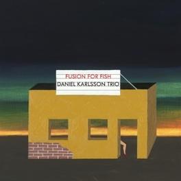 FUSION FOR FISH -HQ- KARLSSON, DANIEL -TRIO-, Vinyl LP
