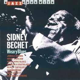 WEARY BLUES Audio CD, SIDNEY BECHET, CD