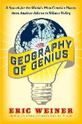 Weiner, E: Geography of Genius