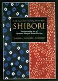Shibori: The Inventive Art...