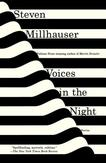 Millhauser, S: Voices in...