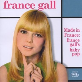 MADE IN FRANCE * FRANCE GALL'S BABY POP * FRANCE GALL, CD