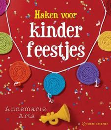 Haken voor kinderfeestjes. Arts, Annemarie, Paperback