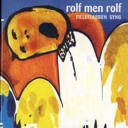 FILLEFLABBEN SYNG Audio CD, ROLF MEN ROLF, CD