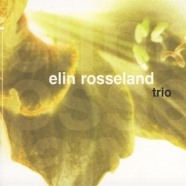 ELIN ROSSELAND TRIO Audio CD, ROSSELAND, ELIN *TRIO*, CD