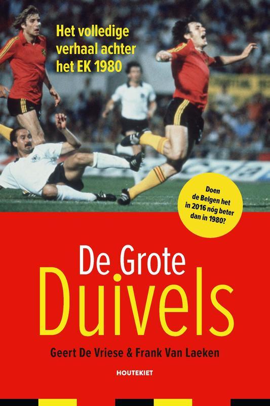 De Grote Duivels het volledige verhaal achter het EK 1980, Vriese, Geert De, Ebook