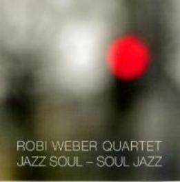 JAZZ SOUL - SOUL JAZZ Audio CD, WEBER, ROBI -QUARTET-, CD
