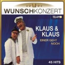 WUNSCHKONZERT, EINER.. .. GEHT NOCH KLAUS & KLAUS, CD