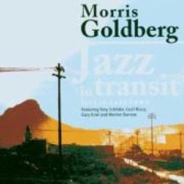 JAZZ IN TRANSIT LIVE FEAT:TONY SCHILDER/CECIL RICCA/GARY KRIEL/METRON BARROW Audio CD, MORRIS GOLDBERG, CD