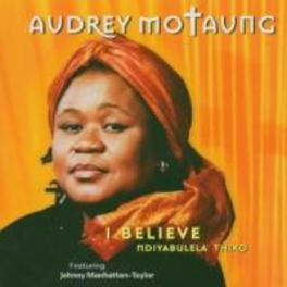 I BELIEVE Audio CD, AUDREY MOTAUNG, CD