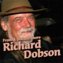 FROM A DISTANT SHORE Audio CD, RICHARD DOBSON, CD