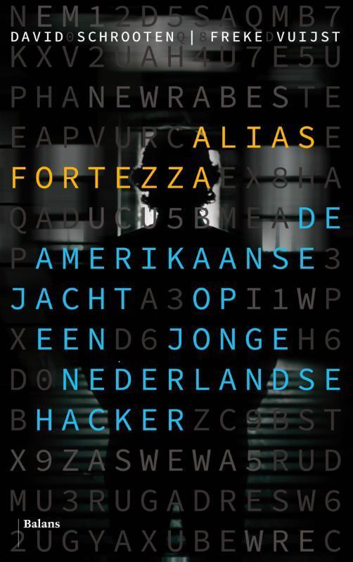 Alias fortezza. De Amerikaanse jacht op een jonge Nederlandse hacker, Vuijst, Freke, onb.uitv.