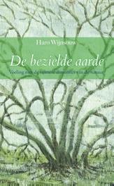 De bezielde aarde. voeling met de ruimere dimensies van de natuur, Wijnsouw, Haro, Paperback