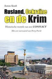 Rusland, Oekraïne en de Krim historische wortels van een conflict, Anton Kruft, Paperback