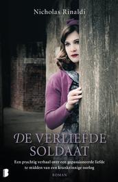 De verliefde soldaat een ontroerend verhaal over een gepassioneerde liefde te midden van een krankzinnige oorlog, Rinaldi, Nicholas, Ebook