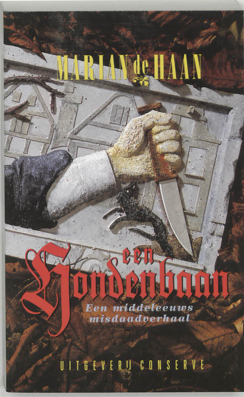 Een hondenbaan een middeleeuws misdaadverhaal, HAAN DE M, Paperback
