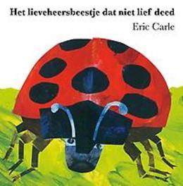 Het lieveheersbeestje dat niet lief deed Eric Carle, Hardcover