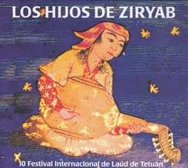 LOS HIJOS DE ZIRYAB 10 FESTIVAL INTERNACIONAL DE LAUD DE TETUAN Audio CD, V/A, CD