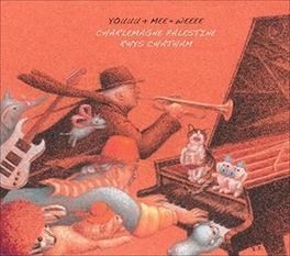 YOUUU + MEE * WEEE W/RHYS CHATHAM CHARLEMANGE PALESTINE, CD