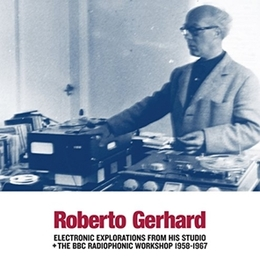 ELECTRONIC EXPLORATIONS.. .. FROM HIS STUDIO/INCL. BBC WORKSHOP 1958-1967 ROBERTO GERHARD, CD