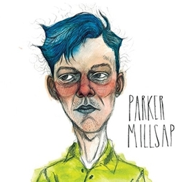 PARKER MILLSAP RELIGIOUS-LACED PARABLES / CHARACTER-DRIVEN NARRATIVES PARKER MILLSAP, Vinyl LP