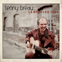L.A. BOOTLEG 1984 NEVER RELEASED LIVE RECORDING LENNY BREAU, CD