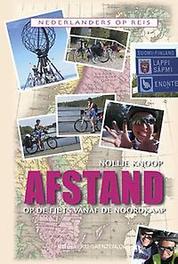 Afstand. op de fiets vanaf de Noordkaap, Knoop, Nollie, Paperback