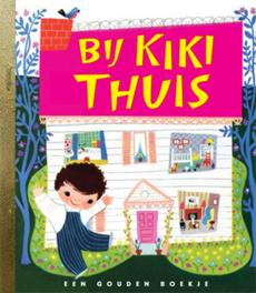 Bij Kiki thuis GOUDEN BOEKJES SERIE Gouden Boekjes, G. MacHough, Hardcover