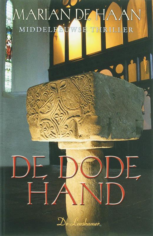 De dode hand een Middeleeuwse thriller, De Haan, Marian, Paperback