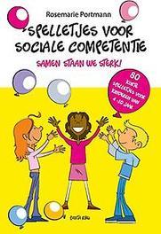 Spelletjes voor sociale competentie. samen staan we sterk, 80 korte spelletjes voor kinderen van 4-10 jaar, Rosemarie Portmann, Paperback