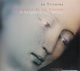 CANCIONERO DE LOS VIENTOS WORKS BY GUERRERO/ENCINA/SELENCHES LA TRICOTEA, CD