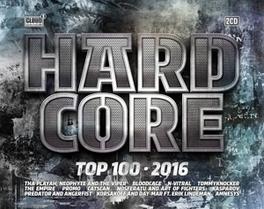 HARDCORE TOP 100 2016. V/A, CD