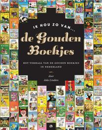 Ik hou zo van ... De Gouden Boekjes GOUDEN BOEKJES NASLAGWERKEN het verhaal van de gouden boekjes in Nederland, KINDERBOEKEN, onb.uitv.