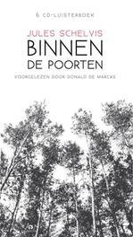 Binnen de poorten JULES SCHELVIS 6 CD Luisterboek voorgelezen door Donald de Marcas, AUDIOBOOK, Luisterboek