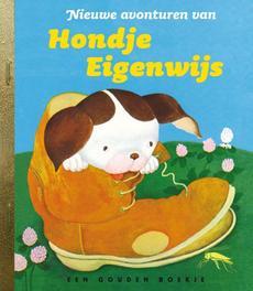 Nieuwe avonturen van Hondje Eigenwijs, 1 ex .. HONDJE EIGENWIJS//GOUDEN BOEKJES SERIE gouden Boekjes, Lowrey, Janette Sebring, onb.uitv.