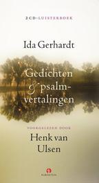 Gedichten & psalmvertalingen GEDICHTEN & PSALMVERTALINGEN GELEZEN DOOR HENK V. ULSEN Henk van Ulsen leest, Gerhardt, Ida, CD