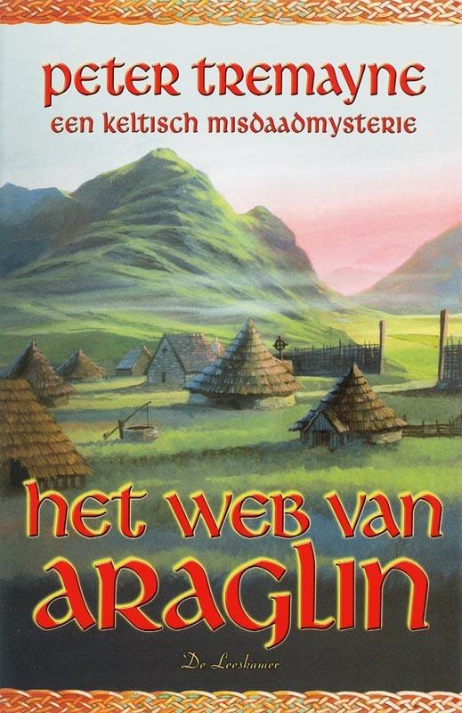 Het web van Araglin een Keltisch misdaadmysterie, Peter Tremayne, Paperback