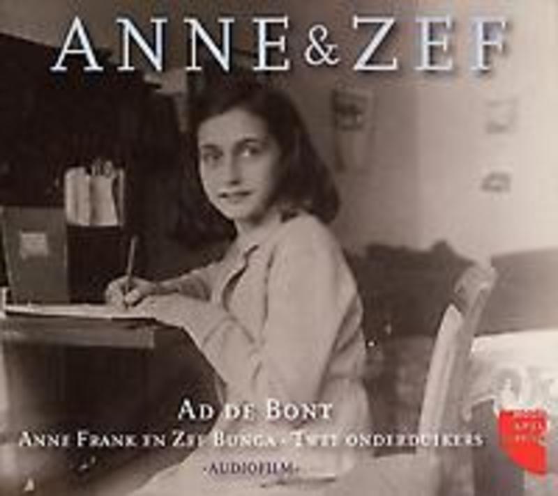 ANNE EN ZEF (ANNE FRANK) De Bont, Ad, Luisterboek